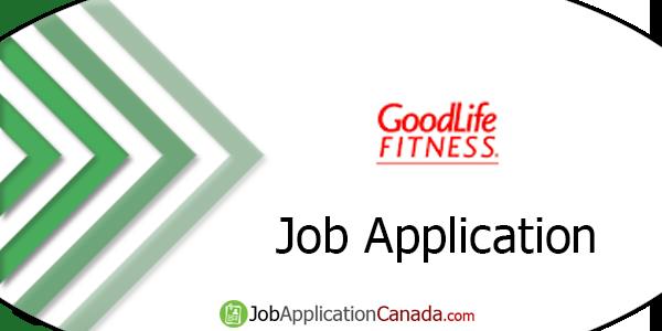 GoodLife Fitness Job Application