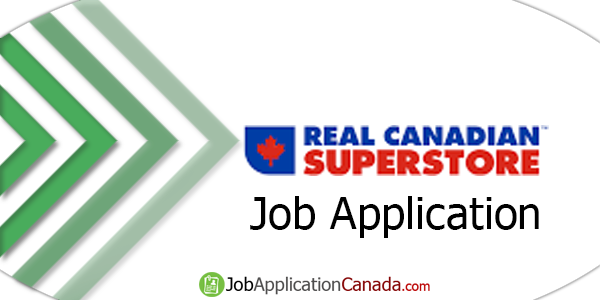 Real Canadian Superstore Job Application